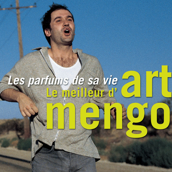 Art Mengo - Les parfums de sa vie - Le meilleur d'Art Mengo