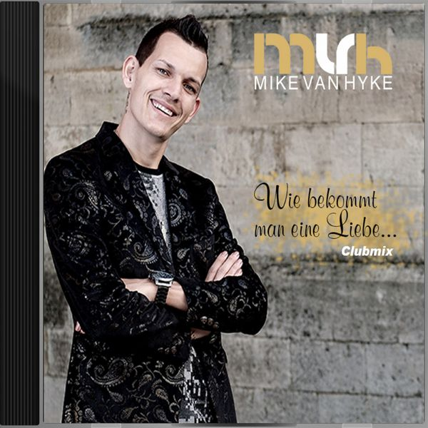 wie bekommt man eine liebe club mix mike van hyke download and listen to the album. Black Bedroom Furniture Sets. Home Design Ideas