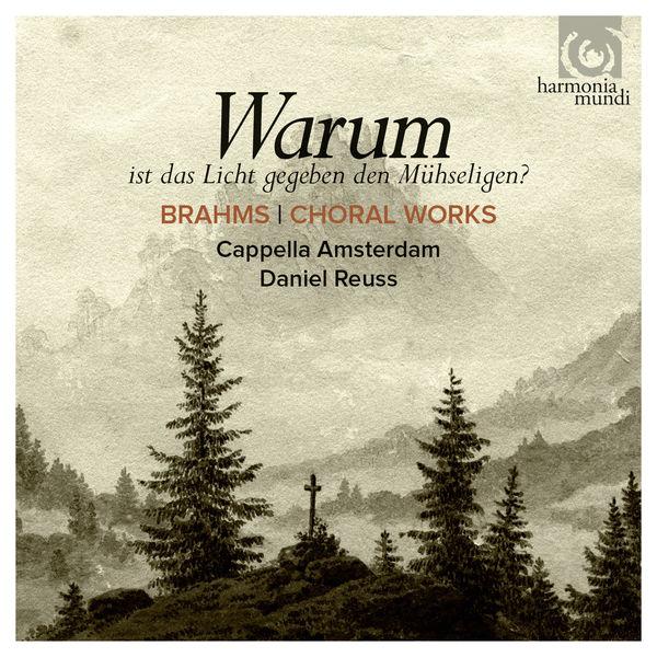 Cappella Amsterdam - Johannes Brahms : Warum (Choral Works)