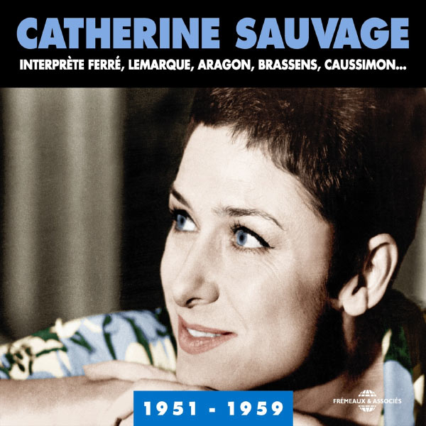 Catherine Sauvage - Catherine Sauvage interprète Ferré, Lemarque, Aragon, Brassens, Caussimon