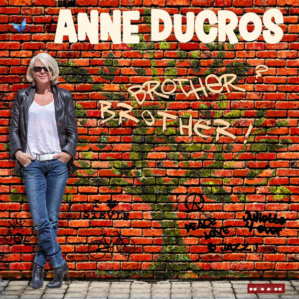 Anne Ducros - Brother? Brother!