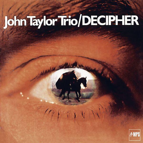 John Taylor Trio - Decipher