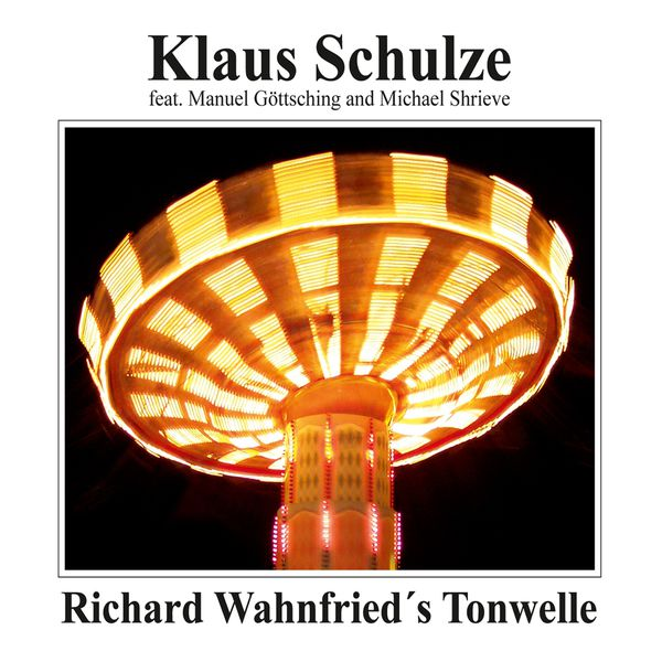 Klaus Schulze - Richard Wahnfried's Tonwelle