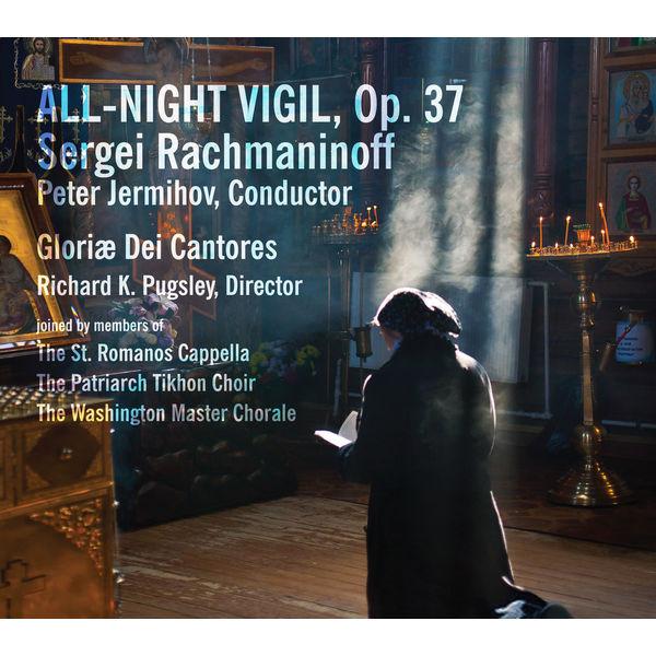 Gloriæ Dei Cantores - Rachmaninoff: All-Night Vigil, Op. 37