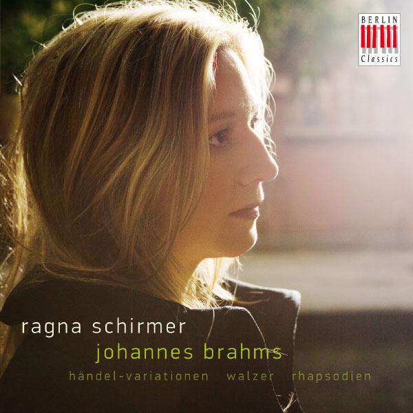 Ragna Schirmer - Brahms: Händel-Variations, Waltzes & Rhapsodies