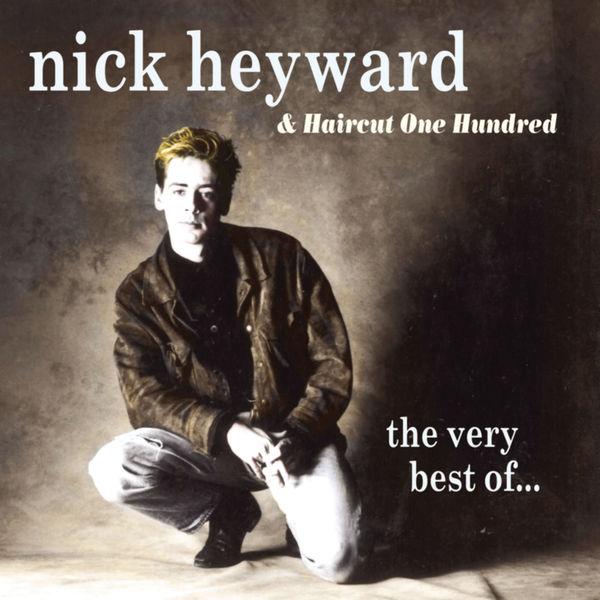 Nick Heyward & Haircut 100 - The Very Best Of