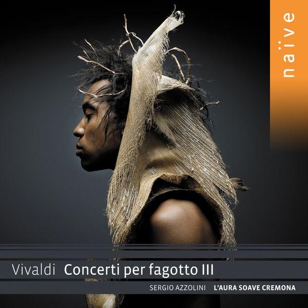 Sergio Azzolini - Vivaldi: Concerti per fagotto III