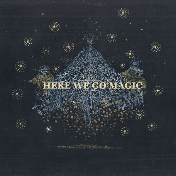 Here We Go Magic|Here We Go Magic
