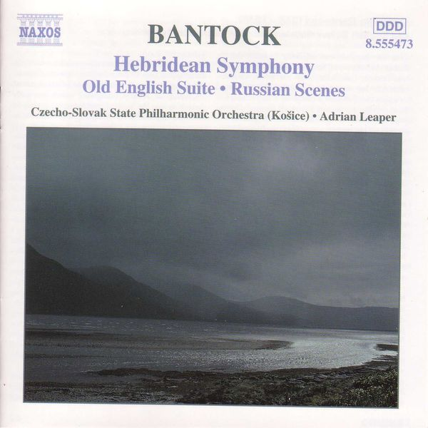 Slovak State Philharmonic Orchestra - Bantock: Hebridean Symphony / Old English Suite