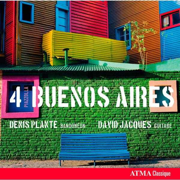 Denis Plante - 4 Piazzolla Buenos Aires