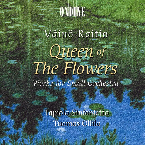 Tapiola Sinfonietta - RAITIO, V.: Queen of the Flowers - Works for Small Orchestra