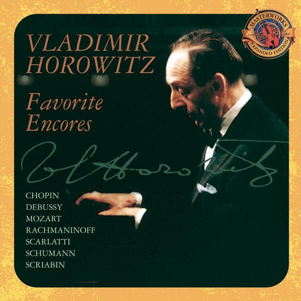 Vladimir Horowitz|Favorite Encores [Expanded Edition]