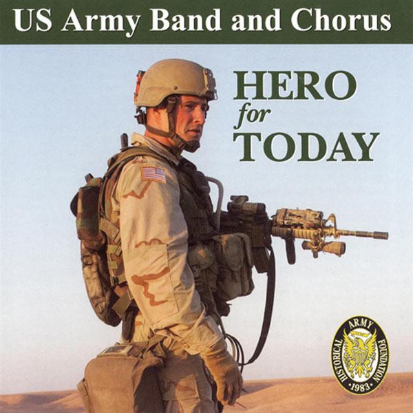 Steve Cramer US Army Band and Chorus: Hero for Today (Paul Murtha - John Williams - Paul Lavendar)