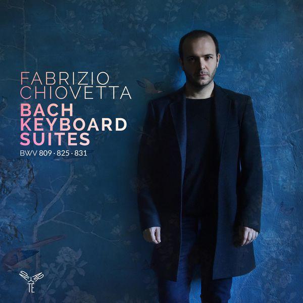 Fabrizio Chiovetta - Bach: Keyboard Suites