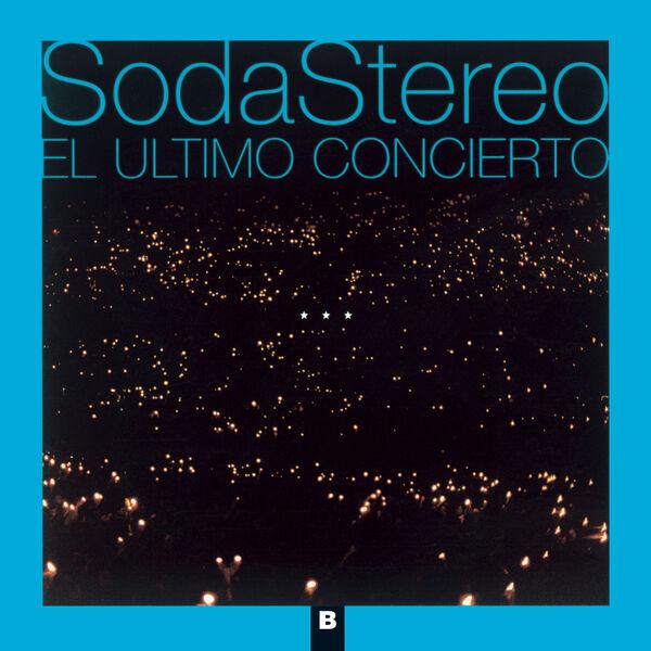 Soda Stereo - El Ultimo Concierto B (Remastered)
