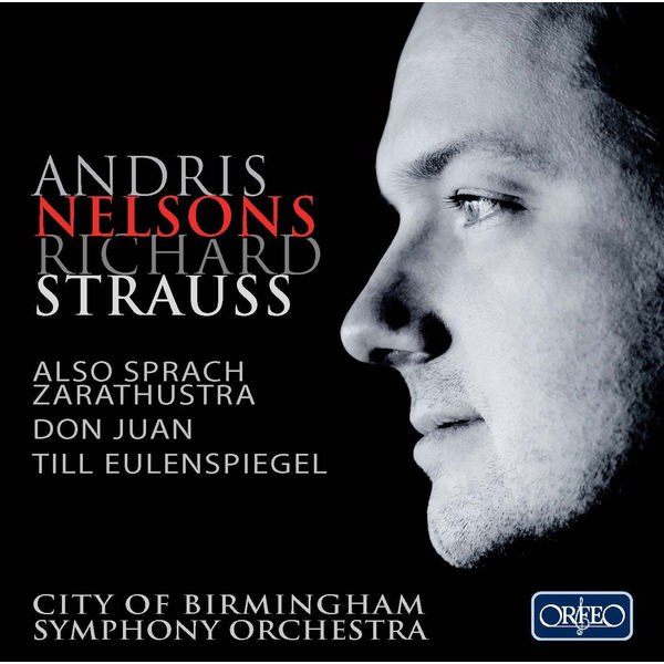 Andris Nelsons - R. Strauss : Also sprach Zarathustra, Don Juan...