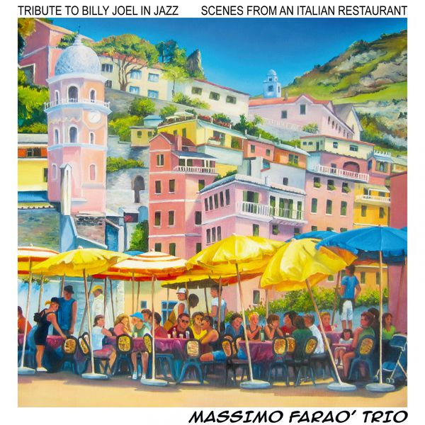 Massimo Faraò Trio - Scenes from an Italian Restaurant (Tribute to Billy Joel in Jazz)