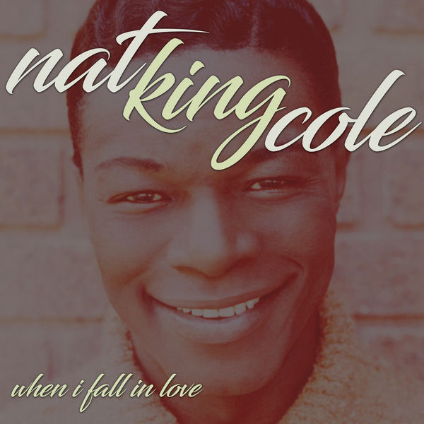 When i fall in love | nat king cole – download and listen to the album.
