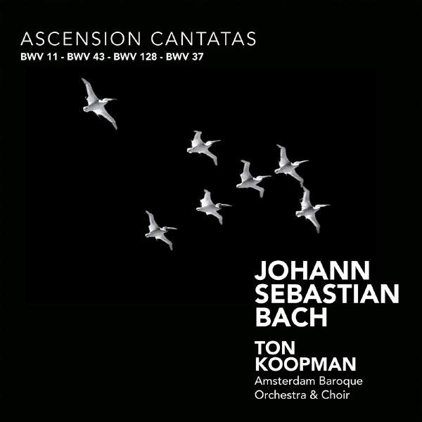 Ton Koopman - Bach: Ascension Cantatas