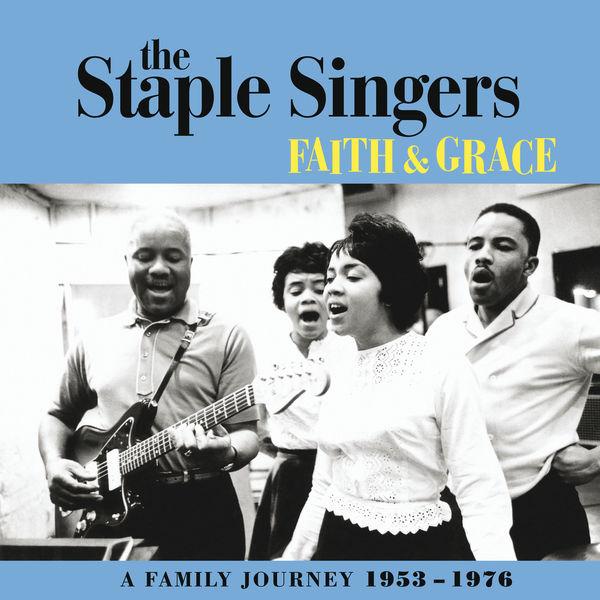 The Staple Singers - Faith & Grace - A Family Journey 1953-1976