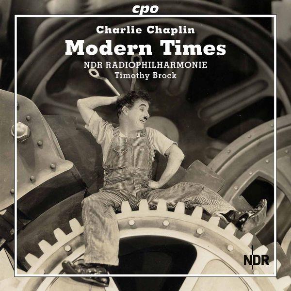 NDR Radiophilharmonie|Modern Times (Score Restoration by Timothy Brock)