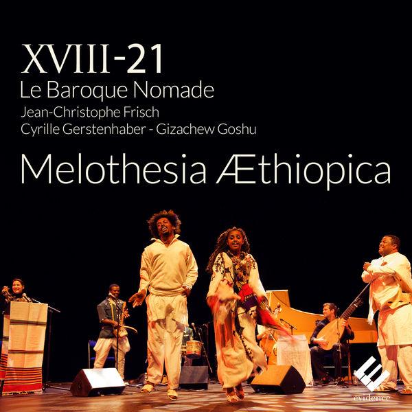 XVIII-21 le Baroque Nomade - Melothesia Æthiopica (Live)