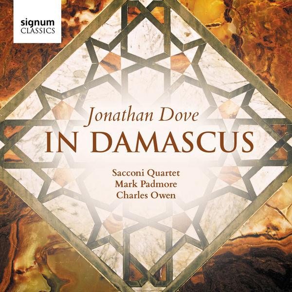 Sacconi Quartet - Jonathan Dove : In Damascus
