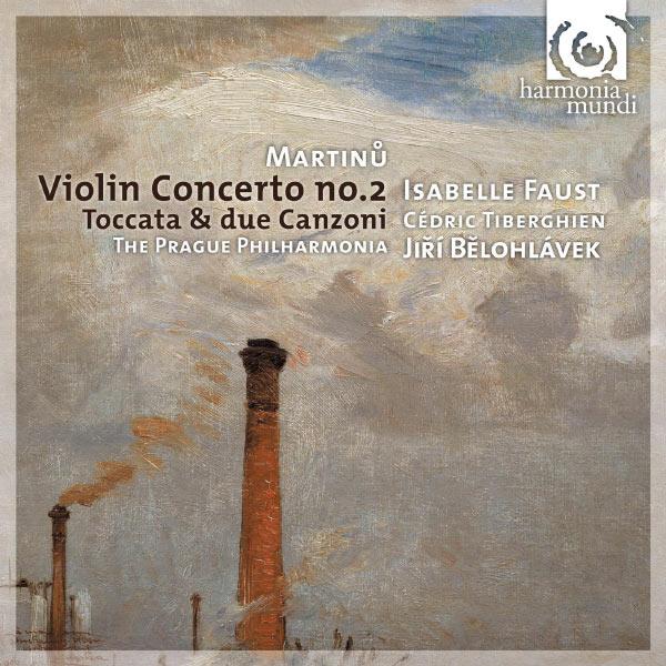 Isabelle Faust, Cédric Tiberghien, The Prague Philharmonia, Jirí Belohlávek - Martinu: Violin Concerto No.2