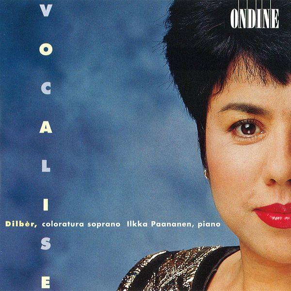 Dilber,  - Vocal Recital: Dilber - SCHUBERT, F. / LISZT, F. / HAHN, R. / RAVEL, M. / BACHELET, A. / RACHMANINOV, S. / STRAUSS, R. (Vocalise)