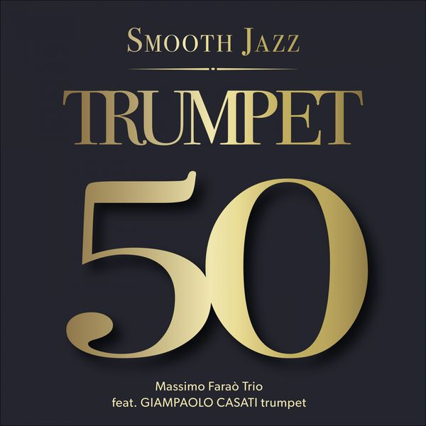 Massimo Faraò Trio - 50 Trumpet (Smooth Jazz)