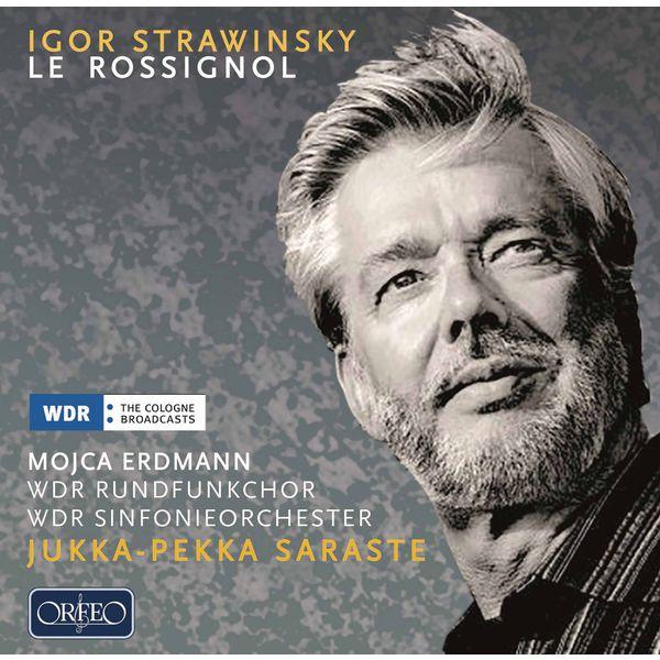 Jukka-Pekka Saraste - Stravinsky : Le rossignol (Sung in Russian)