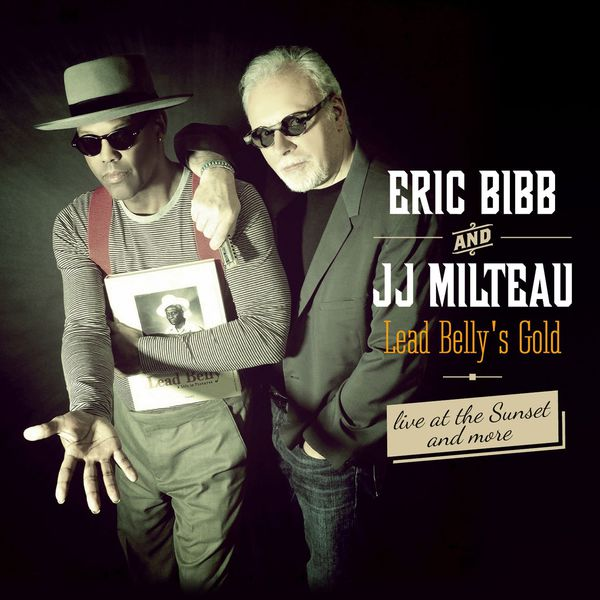 Eric Bibb - Lead Belly's Gold, Live At The Sunset... And More