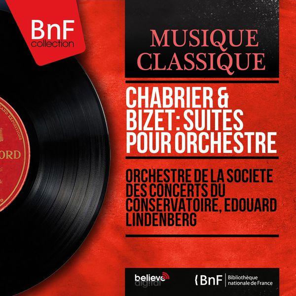 Orchestre de la Société des Concerts du Conservatoire - Chabrier & Bizet: Suites pour orchestre (Mono Version)