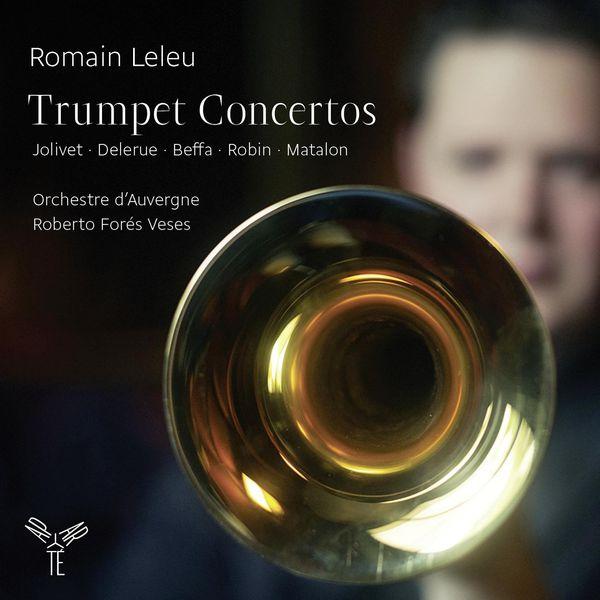 Romain Leleu - Trumpet Concertos