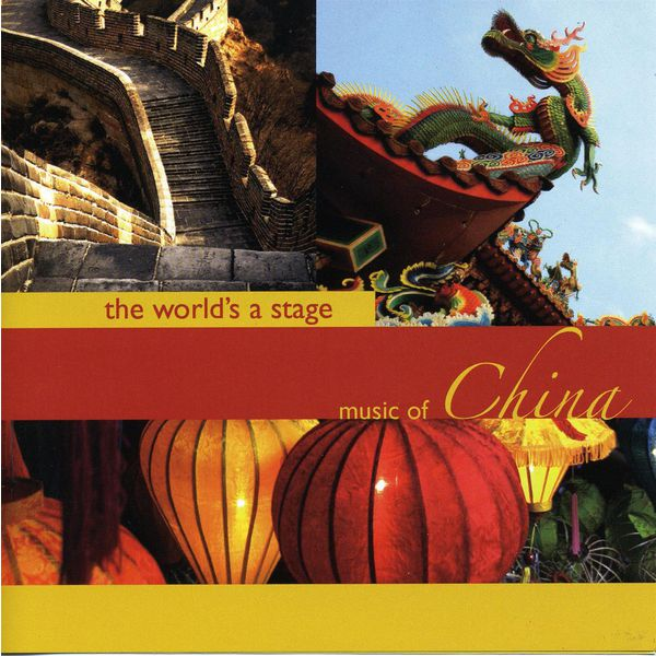 New Kyoto Ensemble - The World's a Stage: Music of China