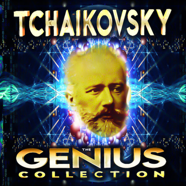 Peter Ilych Tchaikovsky - Tchaikovsky - The Genius Collection