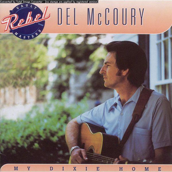 Del McCoury - My Dixie Home