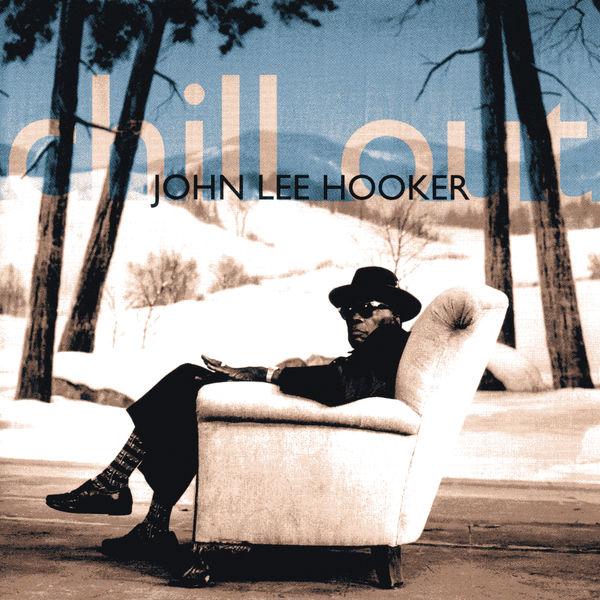 John Lee Hooker - Chill Out