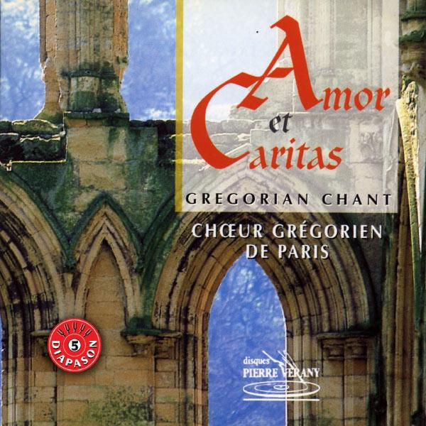 Chœur grégorien de Paris - Amor et caritas : Chant grégorien