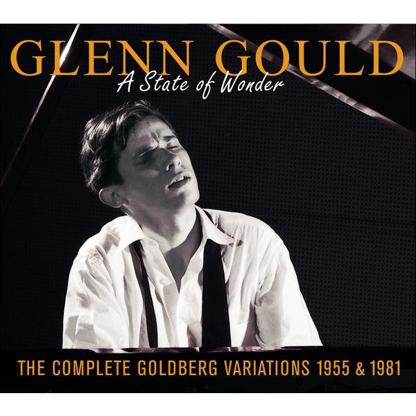 glenn gould the complete goldberg variations 1955 1981 a state of wonder compositeurs. Black Bedroom Furniture Sets. Home Design Ideas