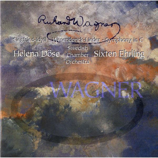 Svenska Kammarorkestern - Wagner: Siegfried-Idyll, Wesendonck-Lieder & Symphony in C