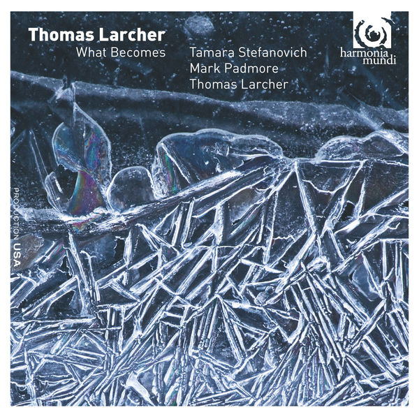 Tamara Stefanovich - Thomas Larcher: What Becomes
