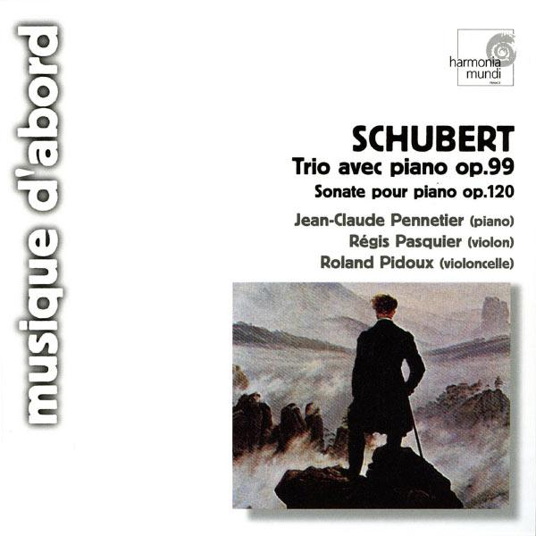 Jean-Claude Pennetier, Régis Pasquier, Roland Pidoux - Schubert: Piano Trio, Op. 99