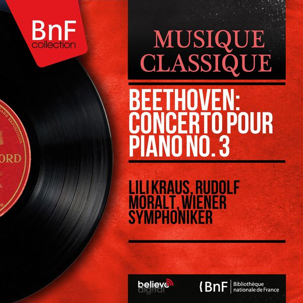 Lili Kraus - Beethoven: Concerto pour piano No. 3 (Mono Version)