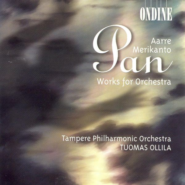 Tampere Philharmonic Orchestra - Aarre Merikanto : Pan & Works for Orchestra