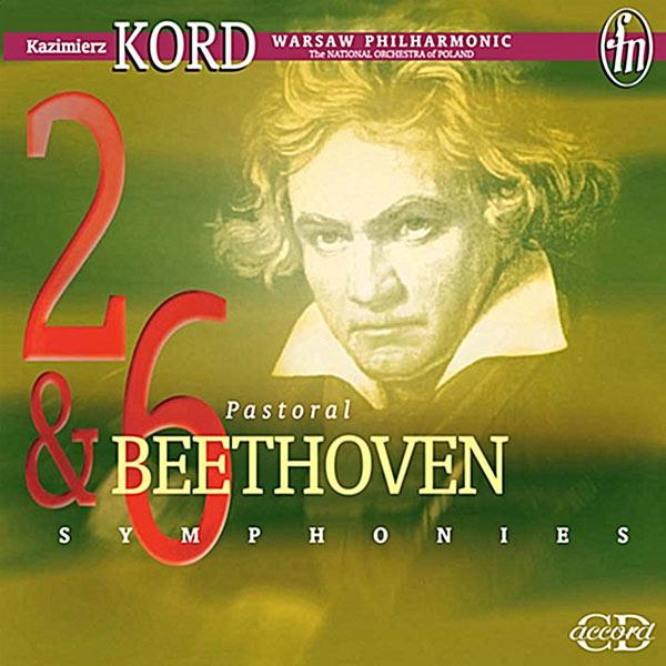 Kazimierz Kord - Beethoven: Symphonies 2 & 6