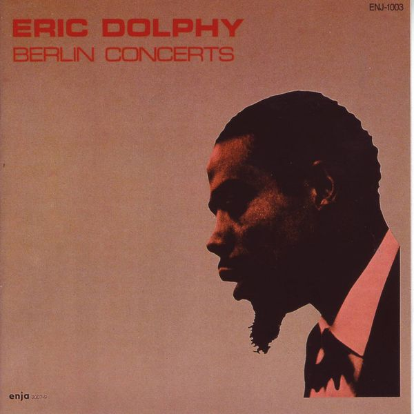 Eric Dolphy|Berlin Concerts