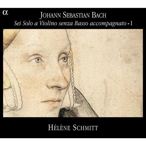Hélène Schmitt - Johann Sebastian Bach : Sonates et partitas pour violon seul (Intégrale, volume 1)