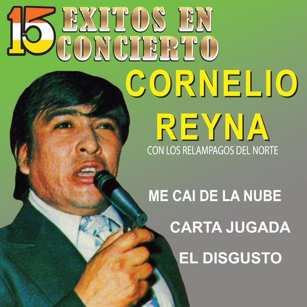 Cornelio Reyna - 15 Éxitos en Concierto