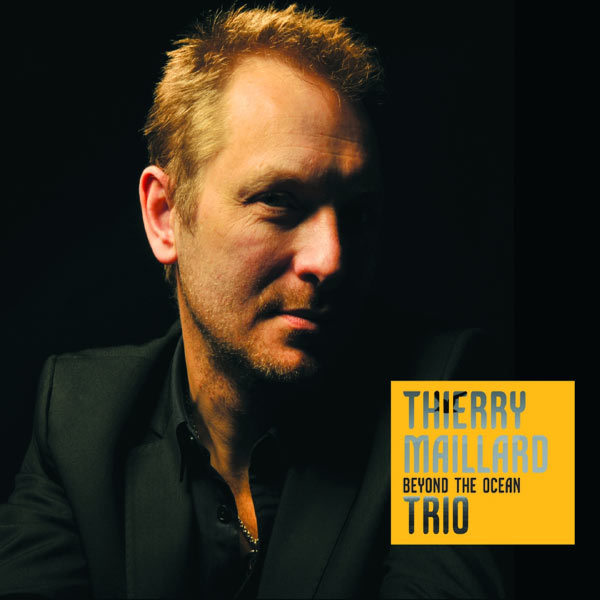 Thierry Maillard - Beyond The Ocean